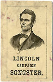 Lincoln Campaign Songster.