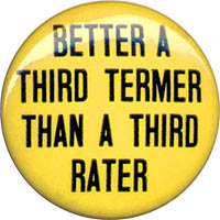 Better a Third Termer than a Third Rater