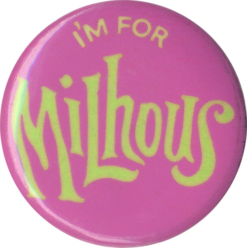 I'm for Milhous