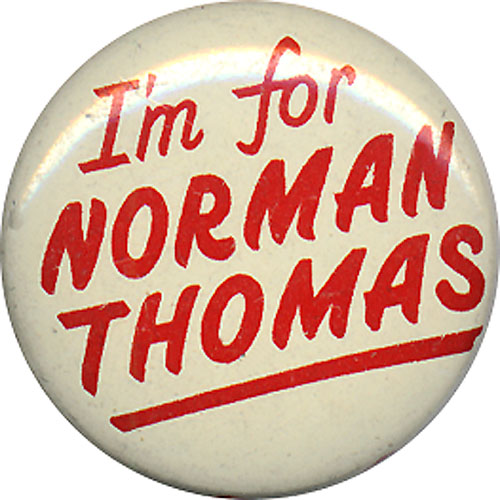 I'm for Norman Thomas