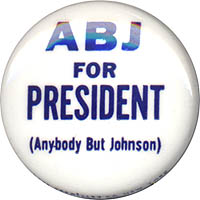 ABJ for President (Anybody but Johnson)