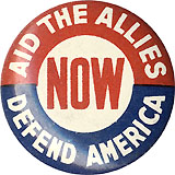 World War II: AID THE ALLIES DEFEND AMERICA pinback