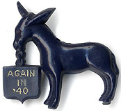 Franklin Roosevelt: Again in '40 celluloid donkey pin