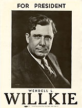 Wendell Willkie: For President Wendell L. Willkie campaign poster