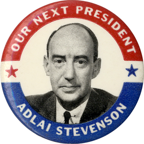 Our Next President Adlai Stevenson