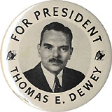 Thomas E. Dewey: Larger FOR PRESIDENT picture button
