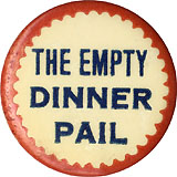 Taft vs. Bryan: THE EMPTY DINNER PAIL pinback