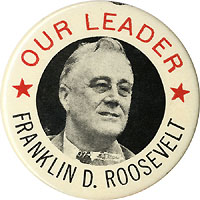 Franklin D. Roosevelt: Our Leader classic 1944 campaign pinback
