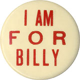 1908 Campaign: I Am for Billy bartender's button