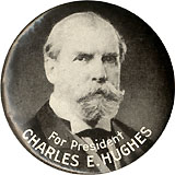 For President Charles E. Hughes: Scarce size celluloid pinback