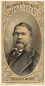 Chester Arthur: Between the Acts Cigarettes card