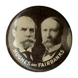 Hughes and Fairbanks: Jugate campaign pinback