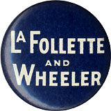 LaFollette and Wheeler: Scarce celluloid pinback