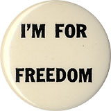 Civil Rights Movement: I'M FOR FREEDOM button