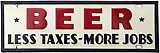 Prohibition: Rare BEER LESS TAXES - MORE JOBS Repeal license plate