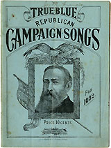 Benjamin Harrison: True Blue Republican Campaign Songs for 1892