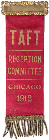 William Howard Taft: 1912 Convention TAFT RECEPTION COMMITTEE badge
