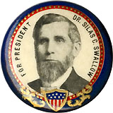 Silas Swallow: Scarce Prohibition Party presidential pinback