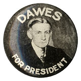 Charles Dawes: Scarce FOR PRESIDENT picture litho button