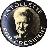 Robert M. LaFollette: Scarce FOR PRESIDENT photo pinback