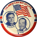 Willkie and McNary: Classic AMERICAN WAY OF LIFE jugate pinback