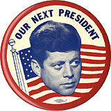 John F. Kennedy: Large OUR NEXT PRESIDENT flag button