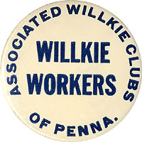 Wendell Willkie: ASSOCIATED WILLKIE CLUBS OF PENNA. WORKER button