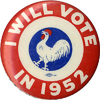 Adlai Stevenson: I WILL VOTE IN 1952 Democratic rooster pinback