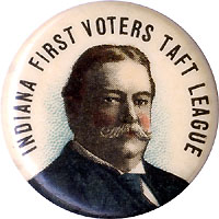 William Howard Taft: INDIANA FIRST VOTERS chromo portrait pinback
