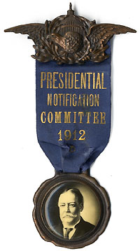 William Howard Taft: Rare PRESIDENTIAL NOTIFICATION COMMITTEE portrait ribbon badge