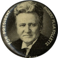Robert M. LaFollette: Scarce FOR PRESIDENT picture pinback