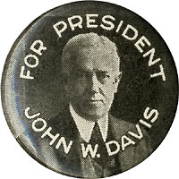 John W. Davis: Rare FOR PRESIDENT celluloid picture button