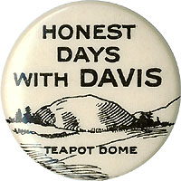 John W. Davis: Classic HONEST DAYS WITH DAVIS Teapot Dome pinback