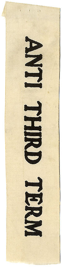 Theodore Roosevelt: ANTI THIRD TERM ribbon (1912)