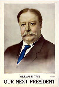 William Howard Taft: OUR NEXT PRESIDENT campaign poster
