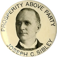 Joseph Sibley: Scarce PROSPERITY ABOVE PARTY portrait pinback
