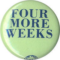 George McGovern: Anti-Nixon FOUR MORE WEEKS button