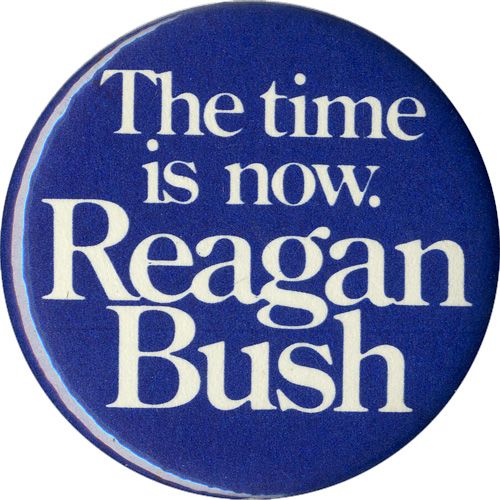 The time is now. Reagan Bush