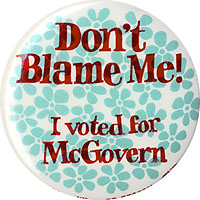 Don't Blame Me! I voted for McGovern
