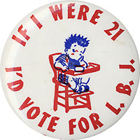 If I Were 21 I'd Vote for L.B.J.
