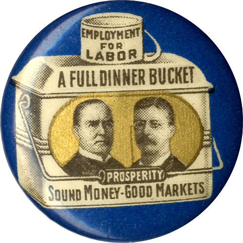 McKinley and Roosevelt: Scarce size Full Dinner Bucket pinback