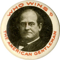 William Jennings Bryan: WHO WINS? American Gentleman pinback (1908)