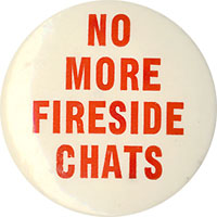 No More Fireside Chats