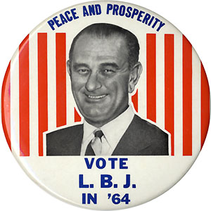 Peace and Prosperity - Vote L.B.J. in '64