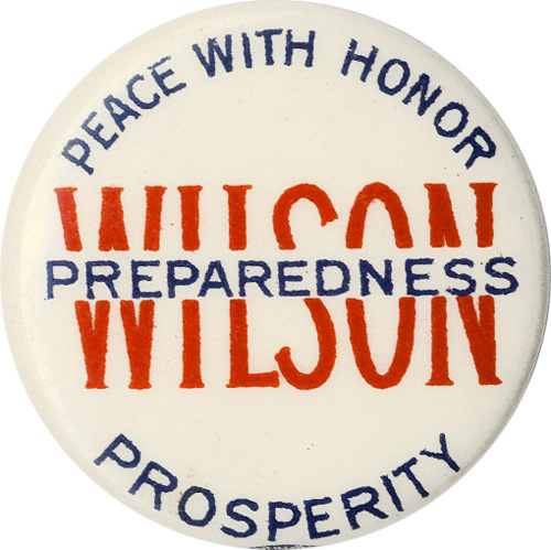 Woodrow Wilson: Peace With Honor - Preparedness - Prosperity