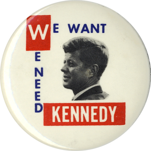 We Want We Need Kennedy