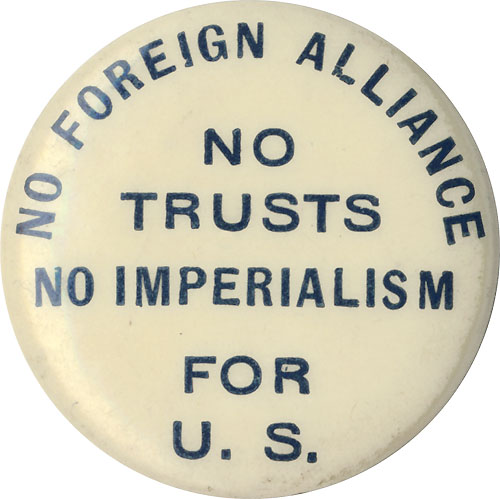 No Foreign Alliance - No Trusts - No Imperialism