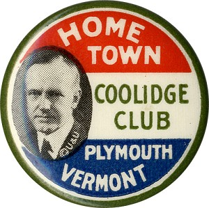 Calvin Coolidge: Classic HOME TOWN COOLIDGE CLUB Plymouth Vermont button