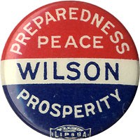 Woodrow Wilson: PREPAREDNESS PEACE PROSPERITY reelection campaign button