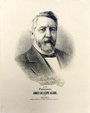 For President, James Gillespie Blaine, of Maine.